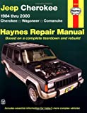 img - for Jeep Cherokee 1984 thru 2000 (Cherokee/Wagoneer/Comanche) Haynes Repair Manual (Haynes Automotive Repair Manual Series) book / textbook / text book