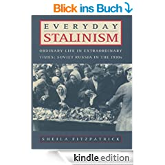Everyday Stalinism: Ordinary Life in Extraordinary Times: Soviet Russia in the 1930s: Ordinary Life in Extraordinary Times - Soviet Russia in the 1930s