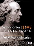 Symphonies Nos. 3, 4 and 5 in Full Score (Dover Music Scores) (0486464156) by Mendelssohn, Felix