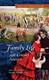 Family Life in 19th-Century America (Family Life through History)