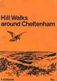 img - for Hill walks around Cheltenham book / textbook / text book