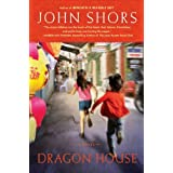 Dragon House ~ John Shors