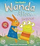 Sue Hendra Wanda and the Alien to the Rescue (Wanda 3)