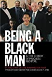 Being a Black Man: At the Corner of Progress and Peril
