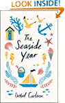 The Seaside Year: A Month-by-Month Gu...