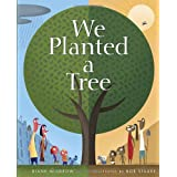 We Planted a Tree ~ Diane Muldrow