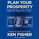 Plan Your Prosperity: The Only Retirement Guide You'll Ever Need, Starting Now - Whether You're 22, 52, or 82