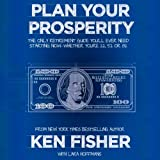img - for Plan Your Prosperity: The Only Retirement Guide You'll Ever Need, Starting Now - Whether You're 22, 52, or 82 book / textbook / text book