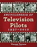 Encyclopedia of Television Pilots: 1937-2012