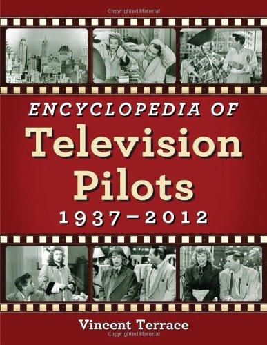 Encyclopedia Of Television Pilots: 1937-2012 front-905563