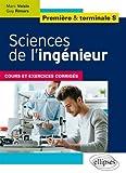 Sciences de l'Ingénieur Première et Terminale S Cours et Exercices Corrigés...