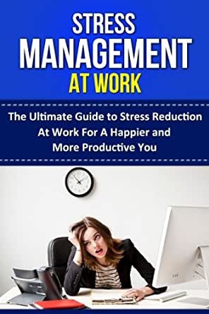 recommendations for stress reduction in the workplace Learn tips for managing stress in your life  learn and practice relaxation  techniques try meditation, yoga, or tai-chi for stress management.