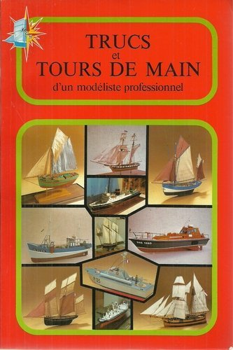 trucs-et-tours-de-main-dun-modeliste-professionnel-modelisme-maquettes-de-bateaux