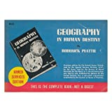 Geography in human destiny / by Roderick Peattie, original maps and charts drawn by Arthur H. Robinson