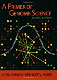 img - for By Greg Gibson - A Primer of Genome Science: 2nd (second) Edition book / textbook / text book