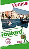 Guide du routard Venise 2012 par Guide du Routard