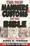 The New Manners and Customs of the Bible (Pure Gold Classics)
