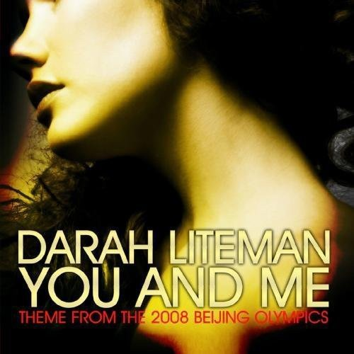CD : DARAH LITEMAN - You And Me (theme From The 2008 Beijing Olympics)
