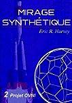 Mirage synth�tique: 2 Projet OVNI (Fr...