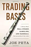 Trading Bases: A Story About Wall Street, Gambling, and Baseball (Not Necessarily in That Order)