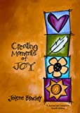 Creating Moments of Joy: A Journal for Caregivers, Fourth Edition (NEW COVER)