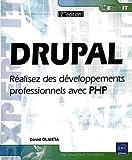 DRUPAL - Réalisez des développements professionnels avec PHP (2ème édition)