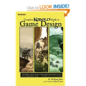 Complete Kobold Guide to Game Design by Wolfgang Baur, Ed Greenwood, Monte Cook and Michael A. Stackpole