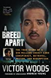 img - for A Breed Apart: The True Story of a $40 Million Credit Card Conspiracy, Betrayal, Prison, and Redemption book / textbook / text book