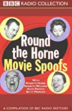 Round the Horne Movie Spoofs Radio/TV Program by Kenneth Horne,  more Narrated by Kenneth Horne, Kenneth Williams, Betty Marsden, Hugh Paddick