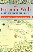 The Human Web: A Bird's-Eye View of World History: J. R. McNeill, William H. McNeill, John Robert McNeill: 9780393051797: Amazon.com: Books