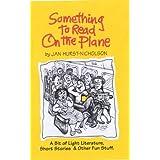 Something to Read on the Plane (A Bit of Light Literature, Short Stories & Other Fun Stuff) ~ Jan Hurst-Nicholson