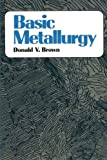 img - for Basic Metallurgy book / textbook / text book