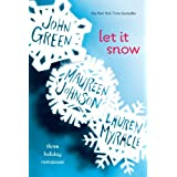 Let It Snow: Three Holiday Romancesby John Green