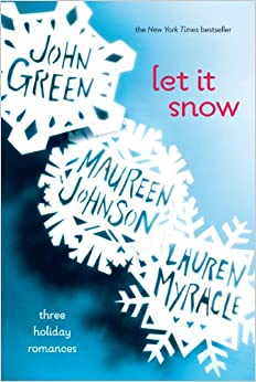Amazon.com: Let It Snow: Three Holiday Romances ...