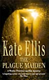 The Plague Maiden: A Wesley Peterson Murder Mystery (The Wesley Peterson Murder Mysteries) (0749934611) by Ellis, Kate