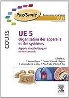UE 5 - Organisation des appareils et des syst�mes - Cours: Aspects morphologiques et fonctionnels