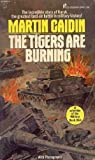 The tigers are burning (0523005490) by Caidin, Martin