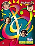 Music Expressions Kindergarten: Big Book (Oversized Book) (Expressions Music Curriculum) (0757903177) by Smith, Susan L.