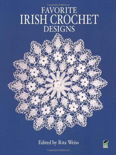 Favorite Irish Crochet Designs (Dover Knitting, Crochet, Tatting, Lace)