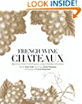 French Wine Chateaux: Distinctive Vin...