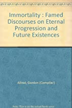 Immortality : Famed Discourses on Eternal…