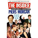 The Insider: The Private Diaries of a Scandalous Decadeby Piers Morgan