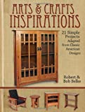 img - for Arts & Crafts Inspirations: 21 Simple Projects Adapted from Classic American Designs by Belke, Robert (2012) Paperback book / textbook / text book