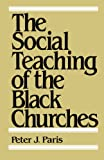 img - for The Social Teaching of the Black Churches book / textbook / text book