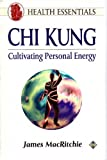 img - for Chi Kung: Cultivating Personal Energy (Health Essentials) by James MacRitchie (1993-05-02) book / textbook / text book