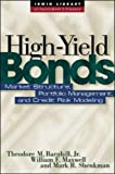 High Yield Bonds: Market Structure, Valuation, and Portfolio Strategies (0070067864) by Barnhill,Theodore