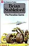 The Paradise Game (The Fourth Hooded Swan Adventure) (0330252682) by BRIAN STABLEFORD