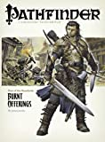 Pathfinder Rise of the Runelords: Burnt Offerings (Pathfinder; Rise of the Ruinlords)(James Jacobs)