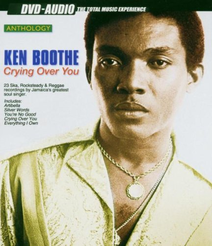 KEN BOOTHE - Crying Over You: Anthology - Zortam Music