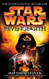 Revenge of the Sith Matthew Stover (Star Wars) (0099410583) by Stover, Matthew Woodring